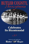 Buter County, Pennsylvania celebrates its bicentennial. By the Butler Eagle staff. The Local History Comapny, publishers of history and heritage, Pittsburgh, PA.