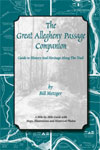 The great allegheny passage companion, guide to history and heritage along the trail. By Bill Metzger. A Mile-by-mile guide with maps, illstrations, and historical photos. The Local History Comapny.